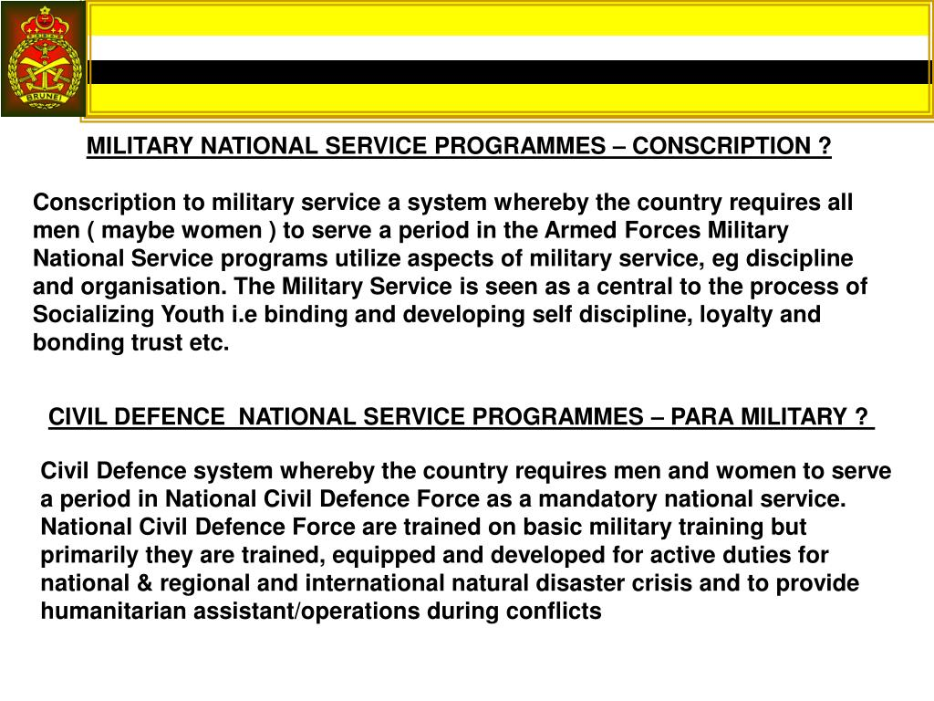 MILITARY NATIONAL SERVICE PROGRAMMES – CONSCRIPTION ?