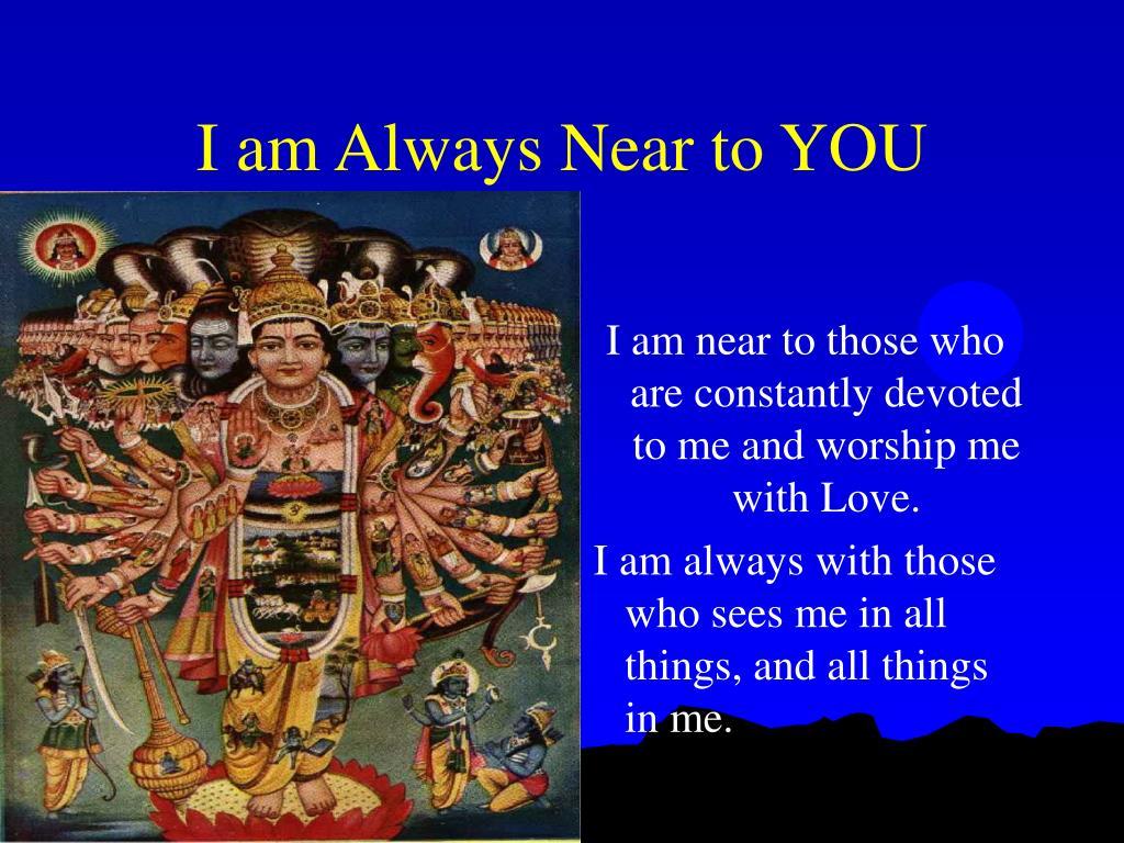 I am Always Near to YOU