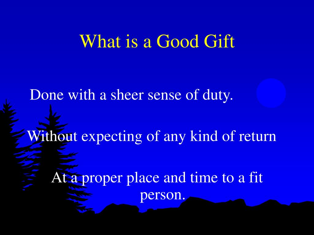 What is a Good Gift