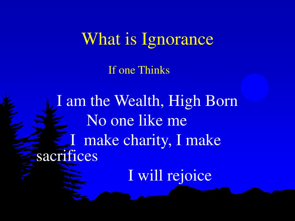 What is Ignorance