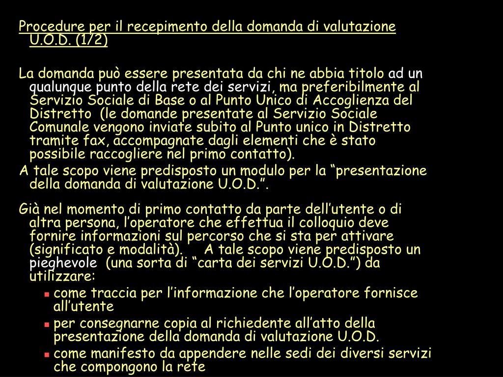 Procedure per il recepimento della domanda di valutazione U.O.D. (1/2)
