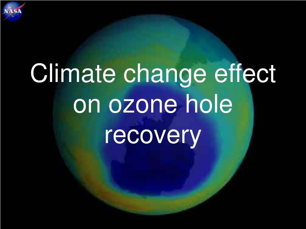 Climate change effect on ozone hole recovery