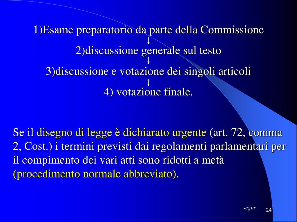 1)Esame preparatorio da parte della Commissione
