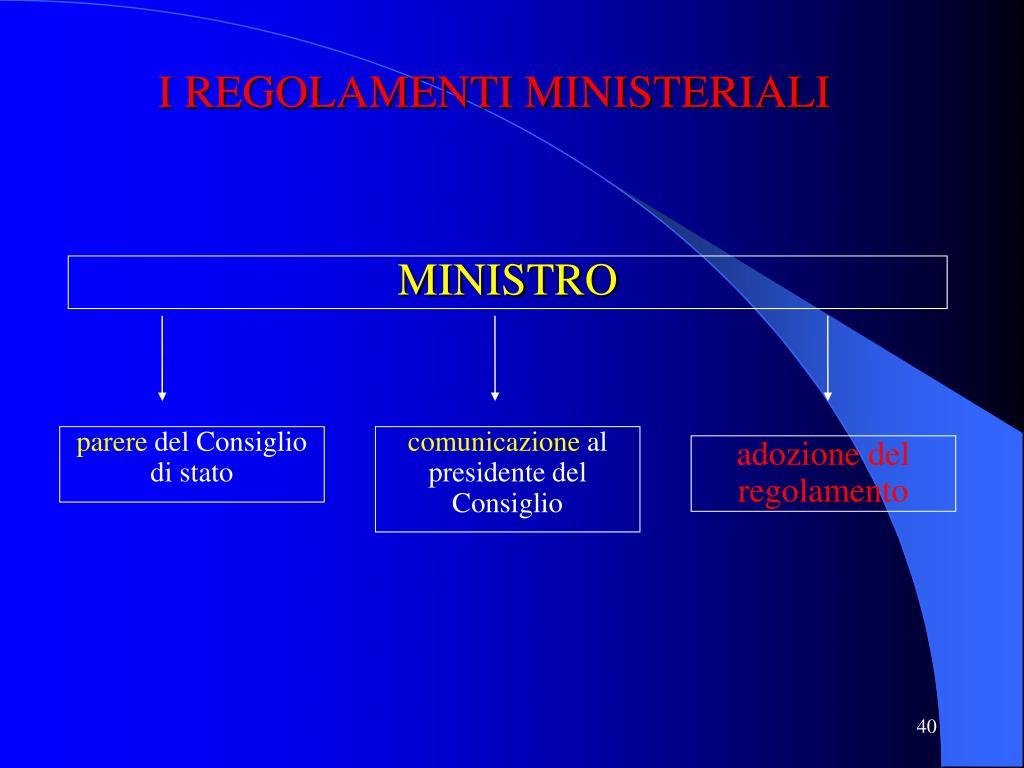 I REGOLAMENTI MINISTERIALI