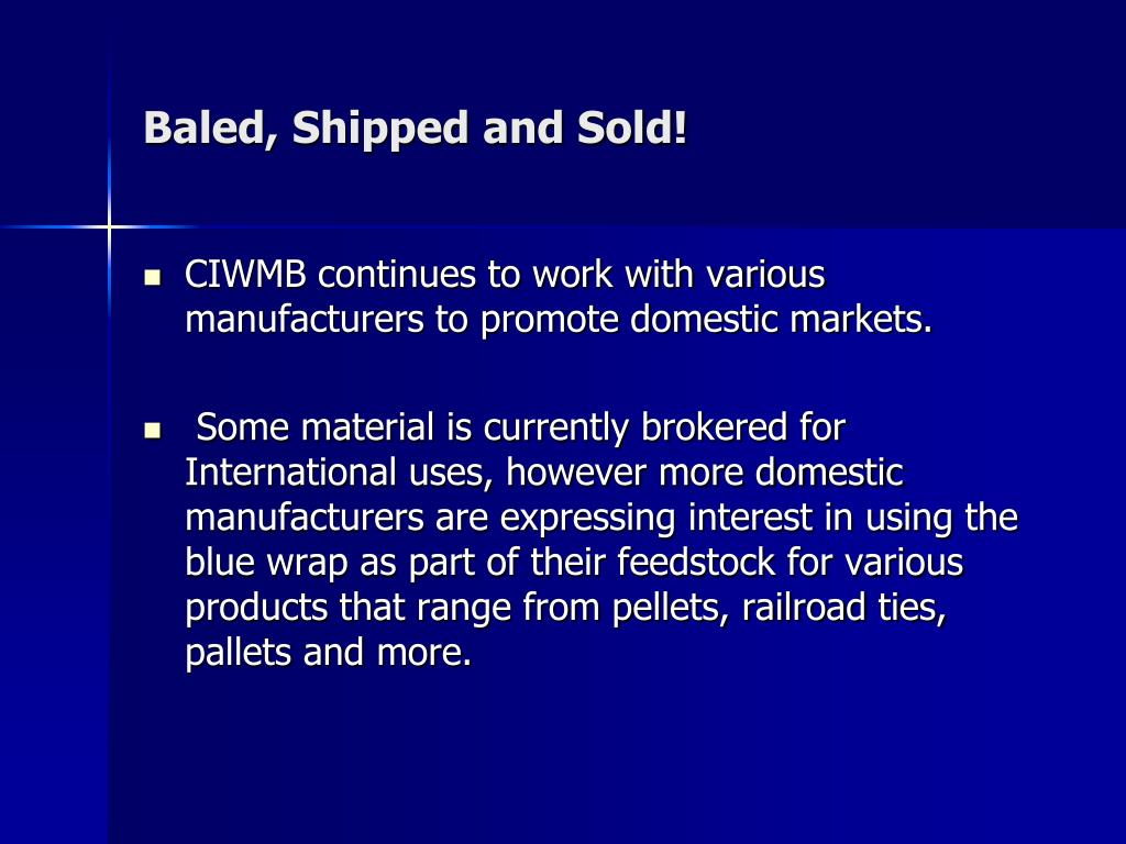 Baled, Shipped and Sold!