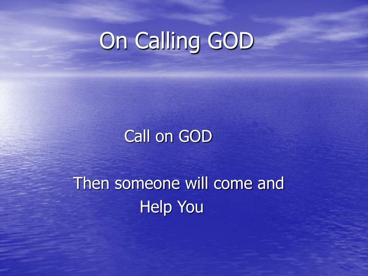 On Calling GOD