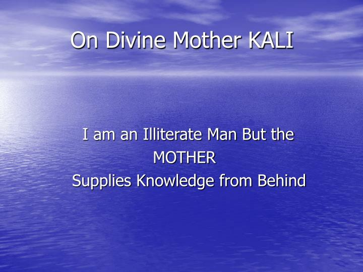 On Divine Mother KALI