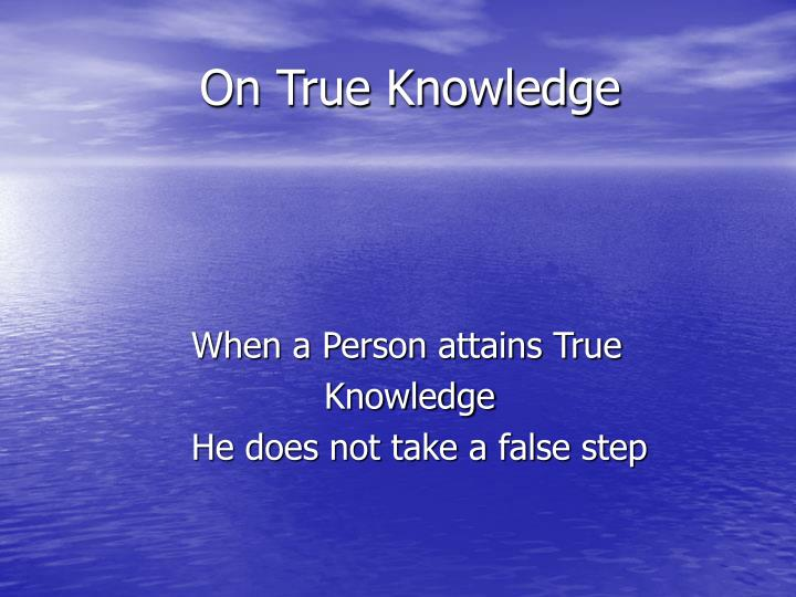 On True Knowledge