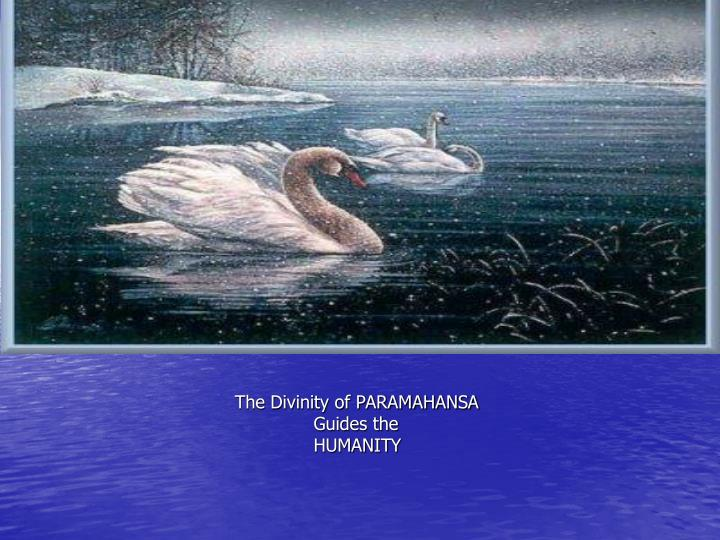 The Divinity of PARAMAHANSA
