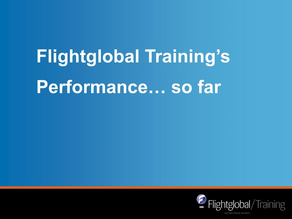 Flightglobal Training's Performance… so far