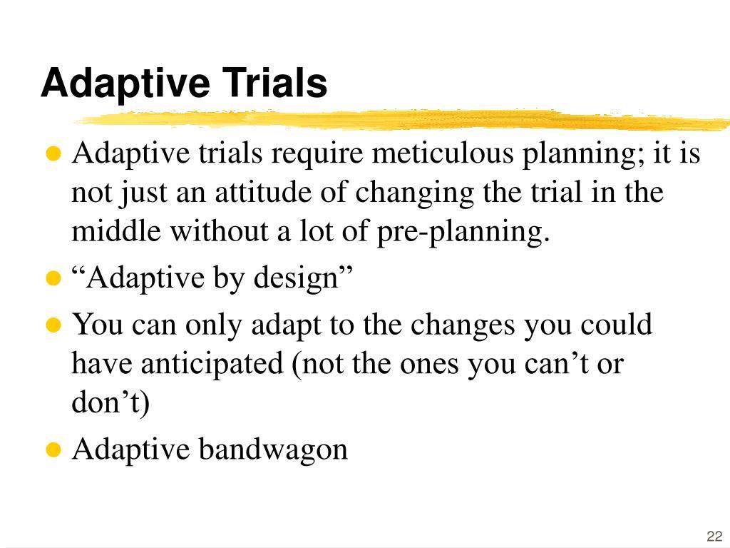 Adaptive Trials