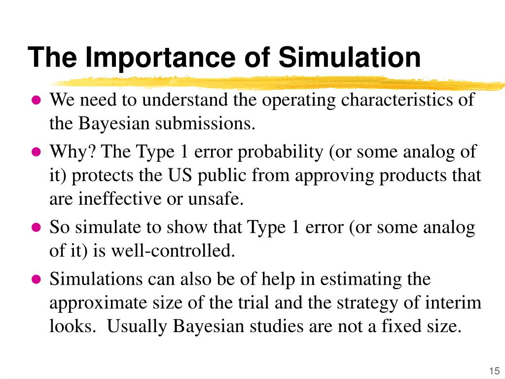 The Importance of Simulation