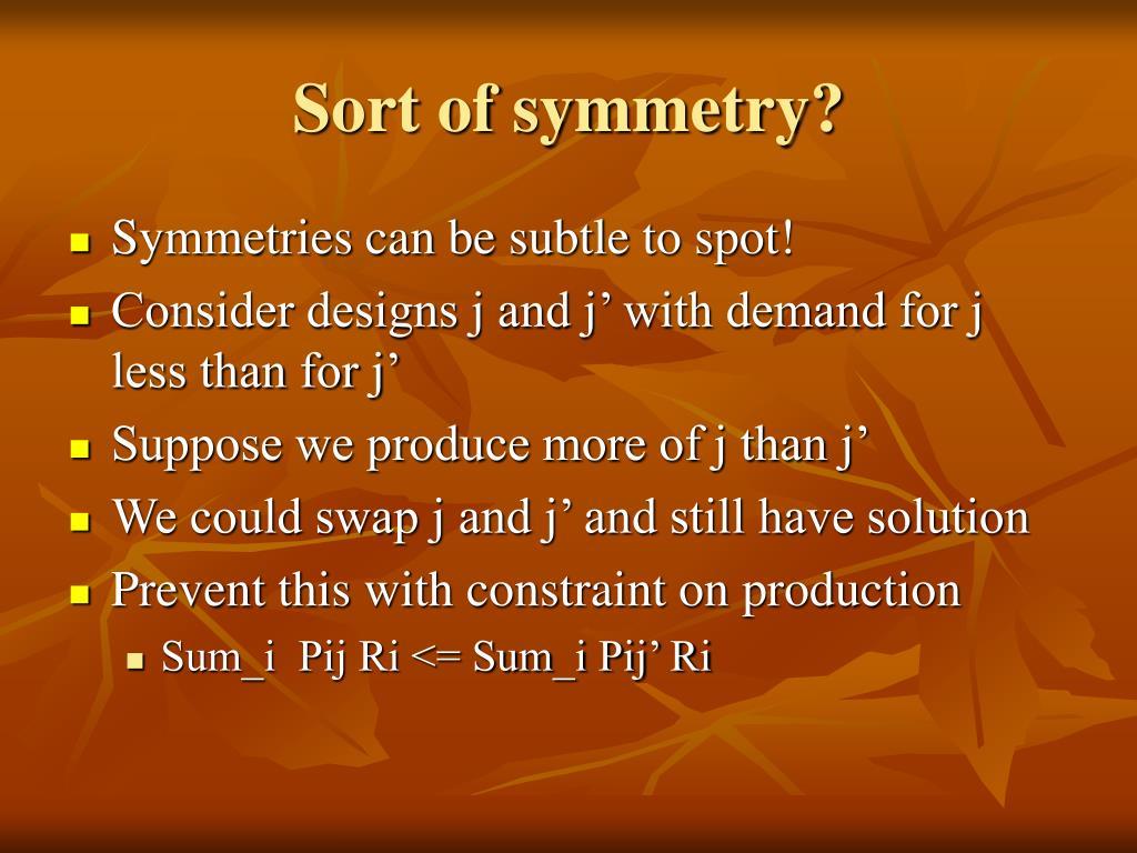 Sort of symmetry?