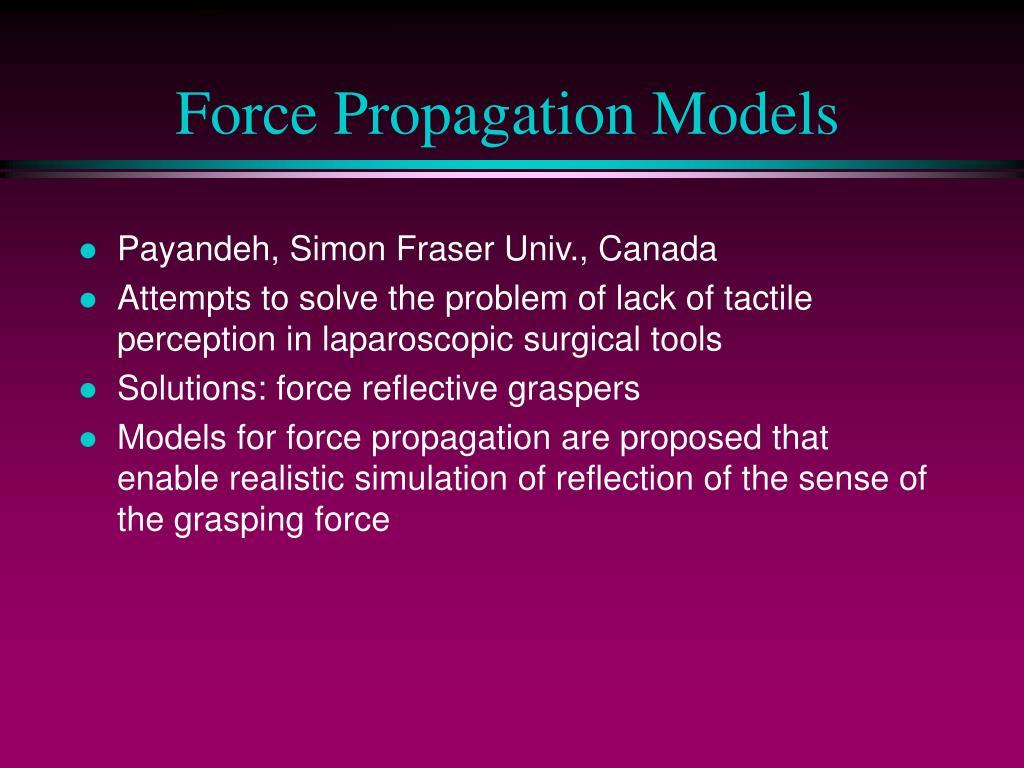 Force Propagation Models