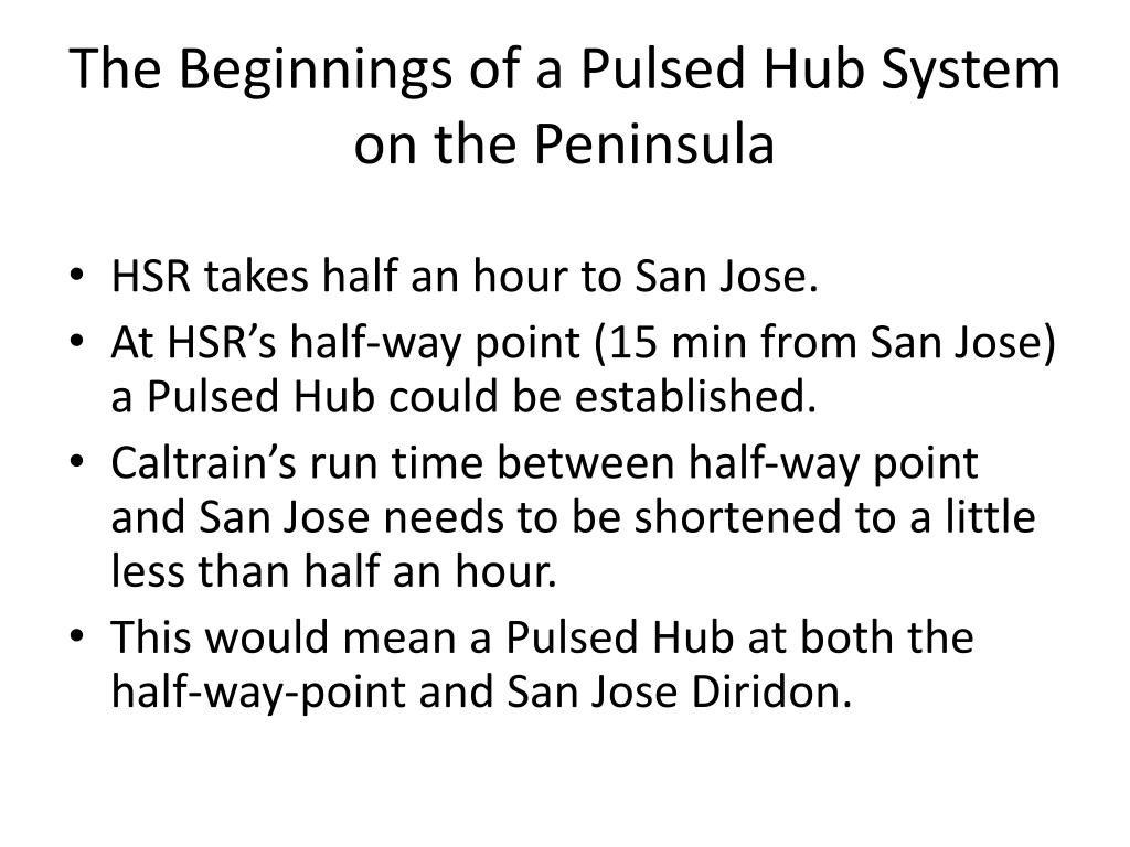 The Beginnings of a Pulsed Hub System on the Peninsula