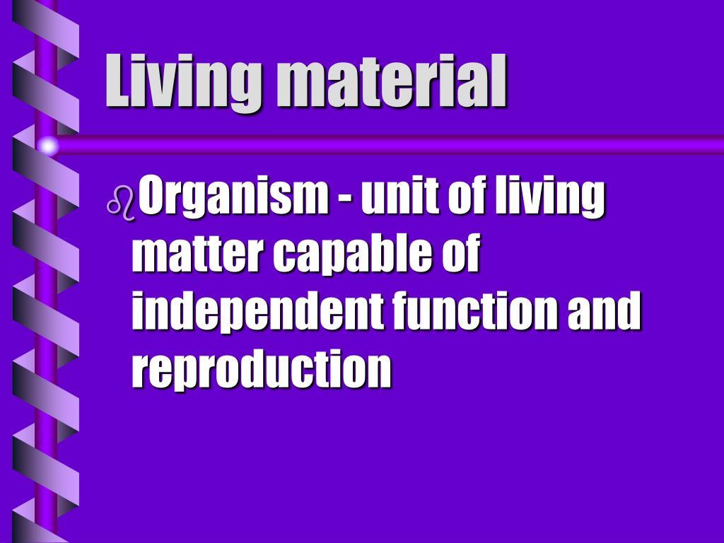 Living material