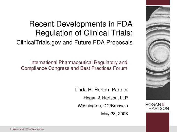 Recent Developments in FDA Regulation of Clinical Trials: