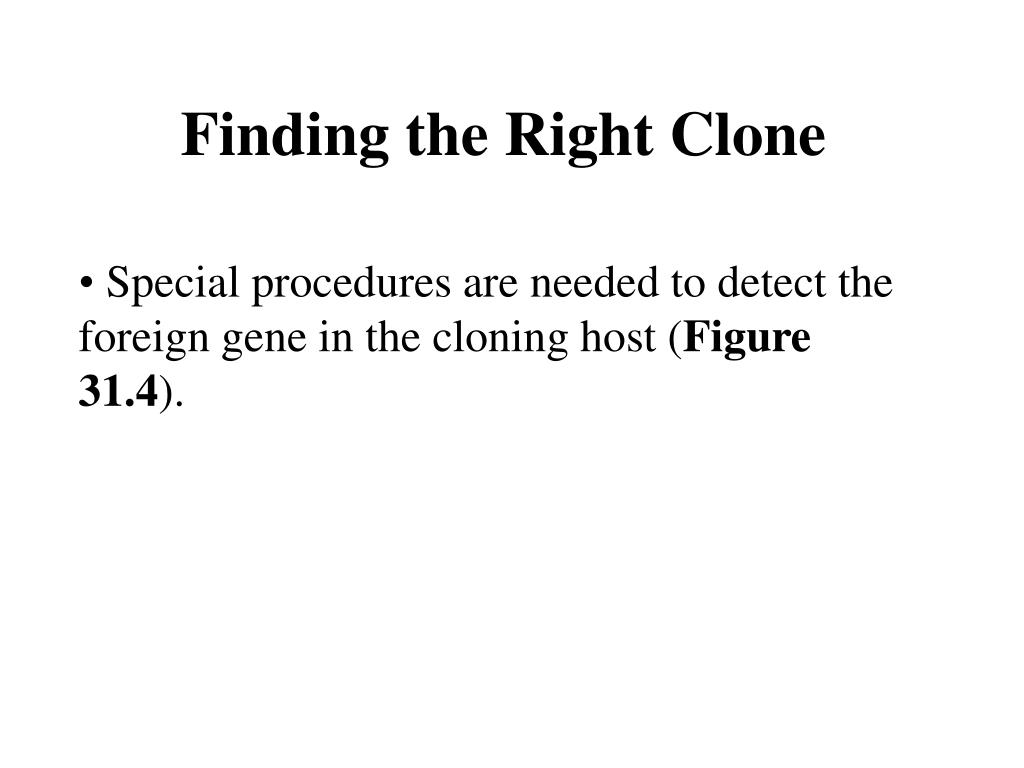 Finding the Right Clone