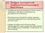 1 3 drudgery associated with traditional food processing by rural women
