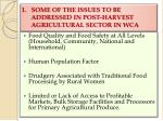 1 some of the issues to be addressed in post harvest agricultural sector in wca