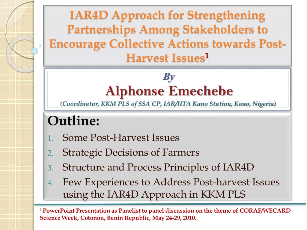 IAR4D Approach for Strengthening Partnerships Among Stakeholders to Encourage Collective Actions towards Post-Harvest Issues