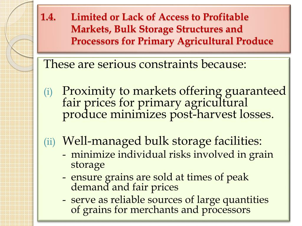 1.4. Limited or Lack of Access to Profitable Markets, Bulk Storage Structures and Processors for Primary Agricultural Produce