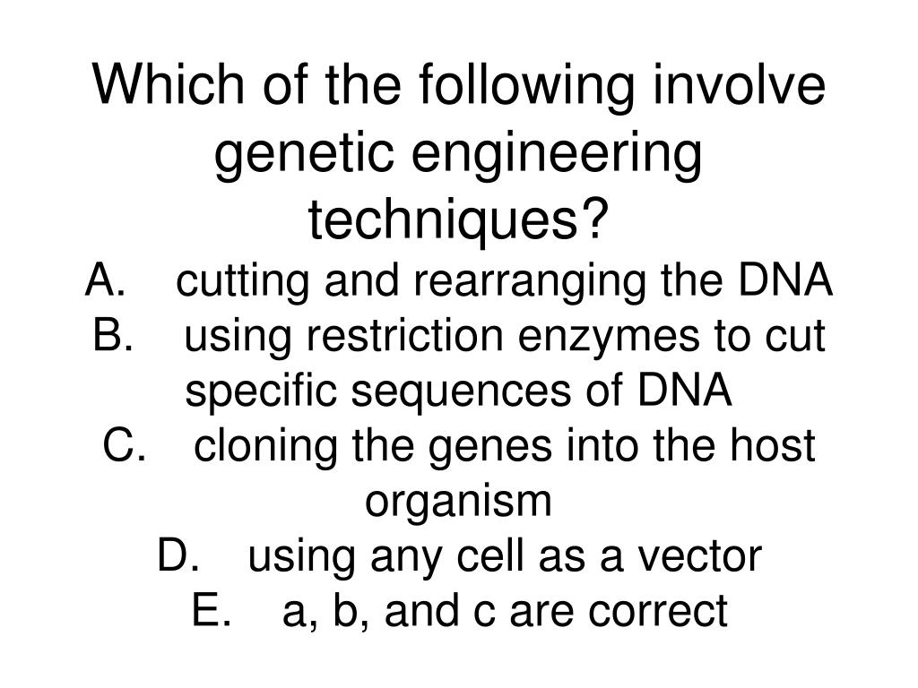 Which of the following involve genetic engineering techniques?