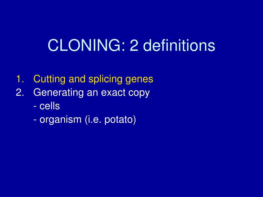 CLONING: 2 definitions