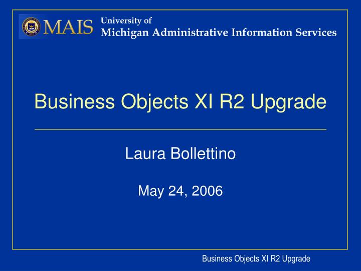 Business objects xi r2 upgrade