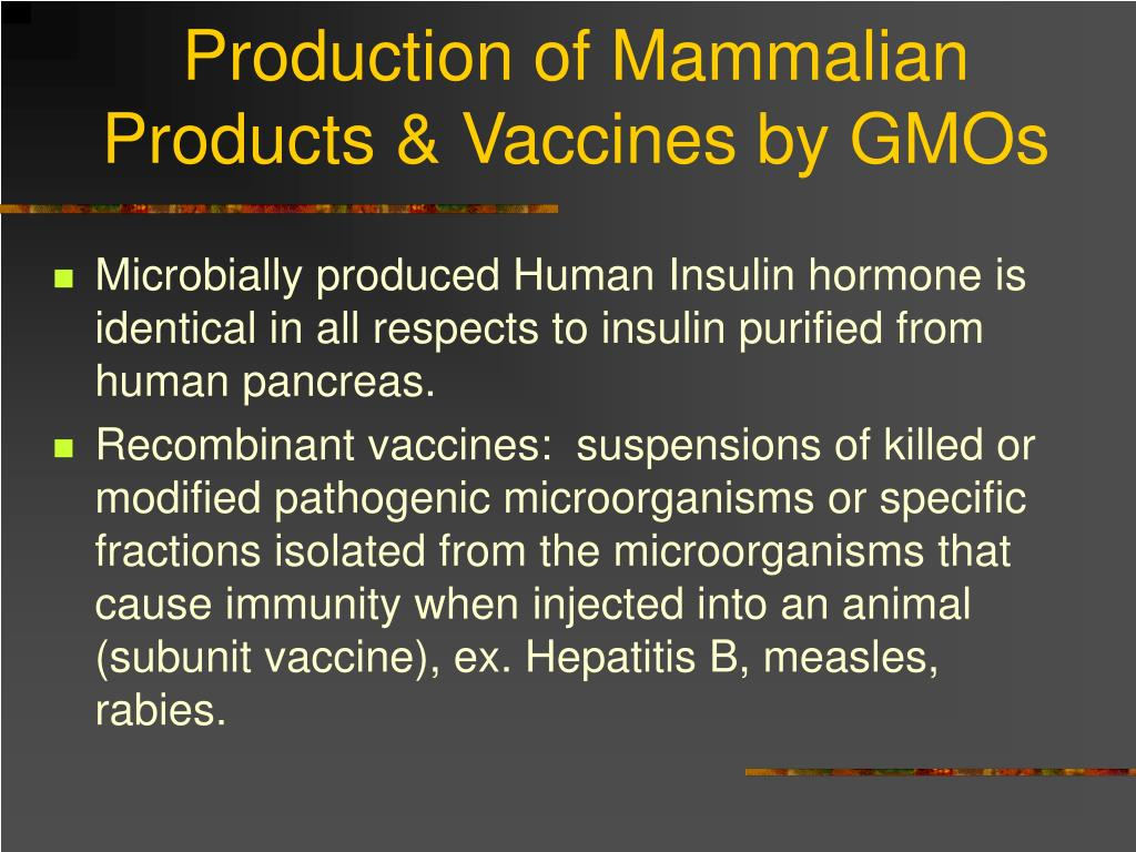 Production of Mammalian Products & Vaccines by GMOs