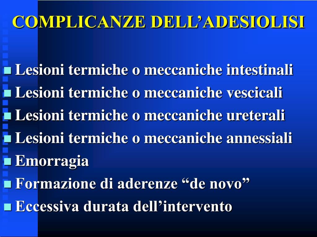 COMPLICANZE DELL'ADESIOLISI