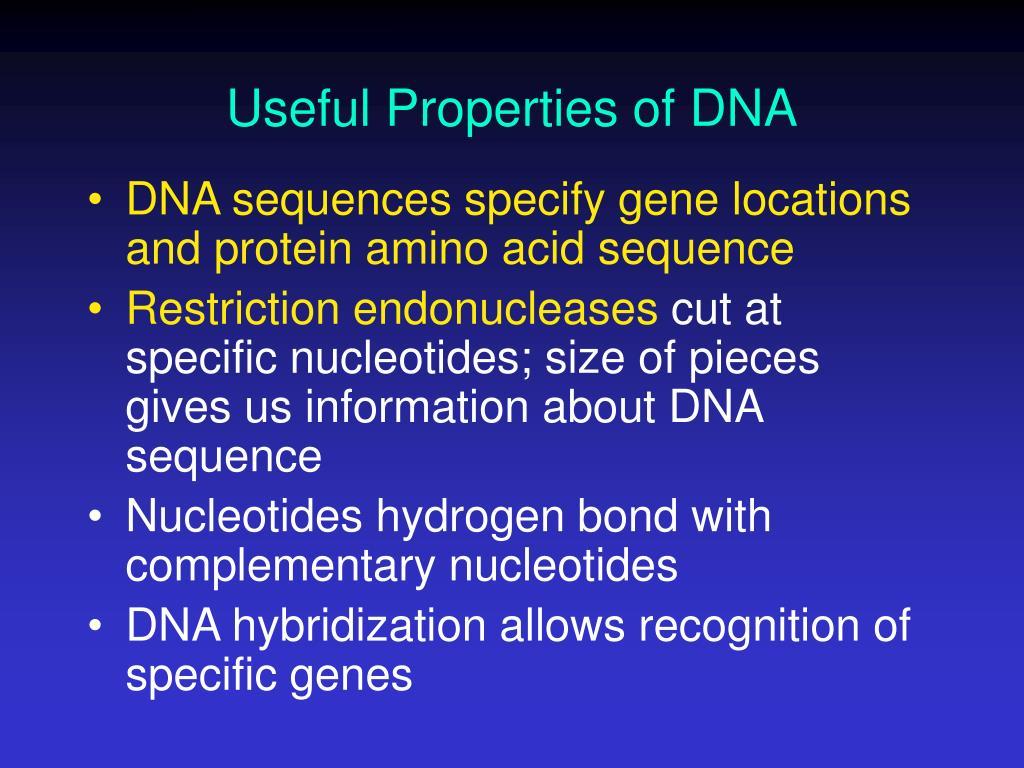 Useful Properties of DNA
