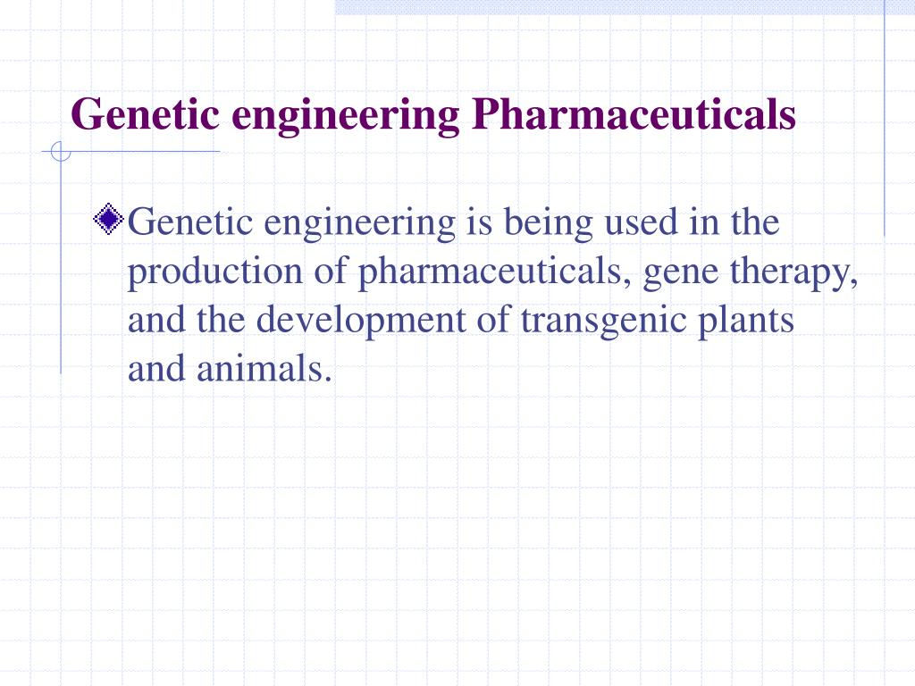 Genetic engineering Pharmaceuticals