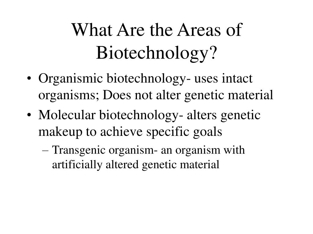 What Are the Areas of Biotechnology?
