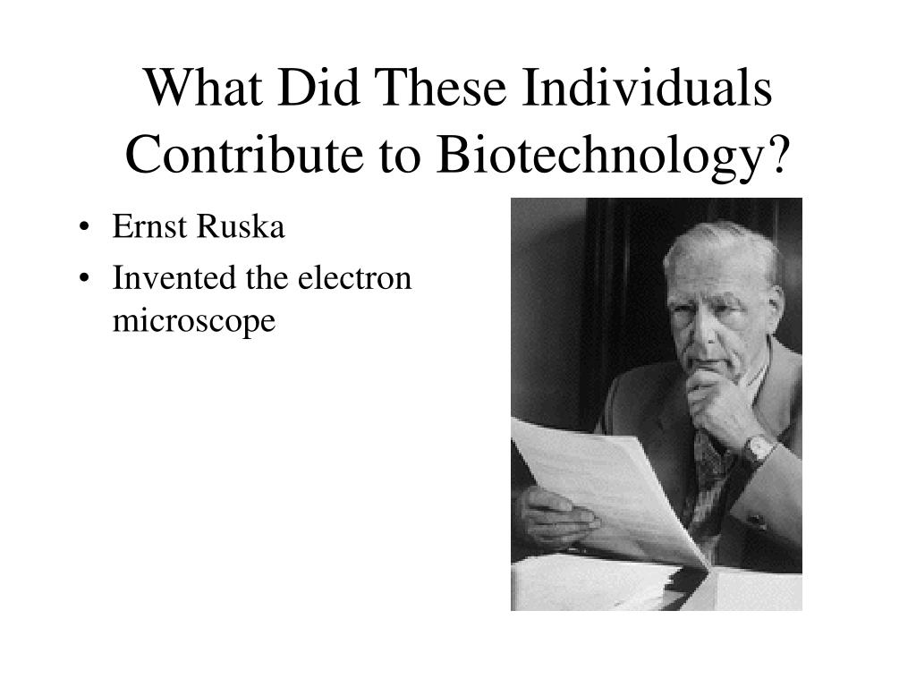 What Did These Individuals Contribute to Biotechnology?