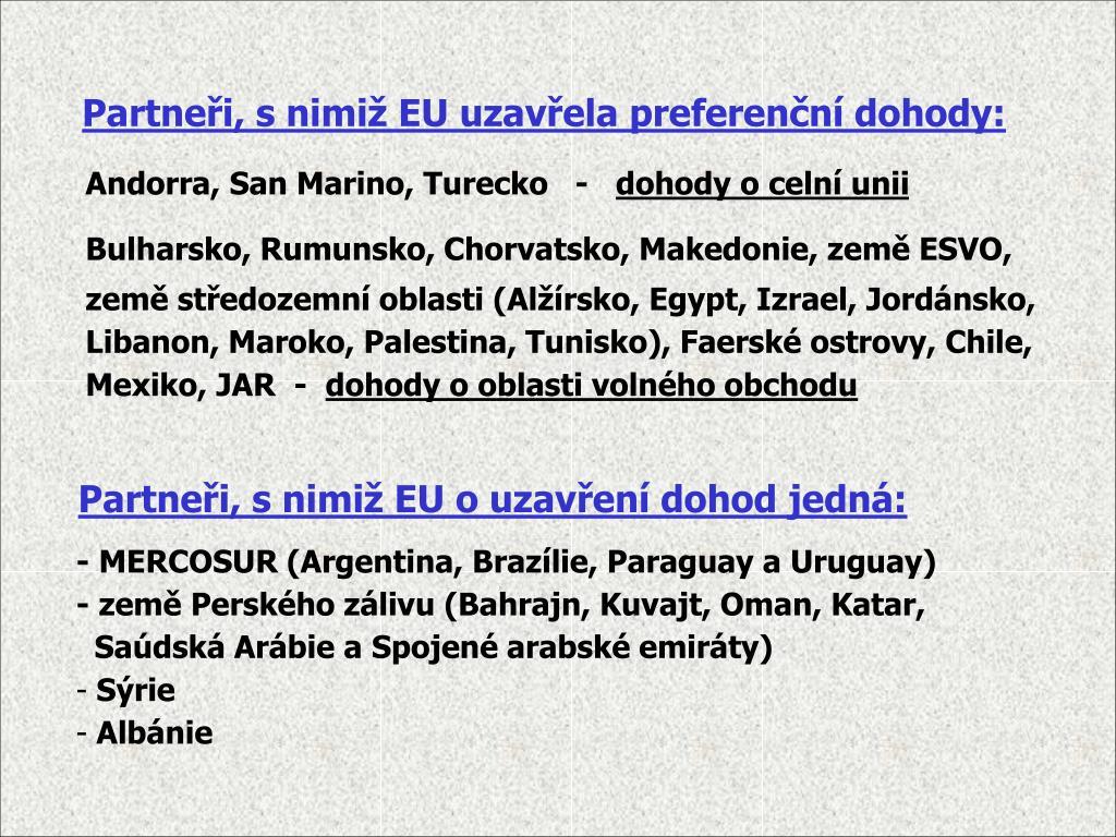 Partneři, s nimiž EU uzavřela preferenční dohody: