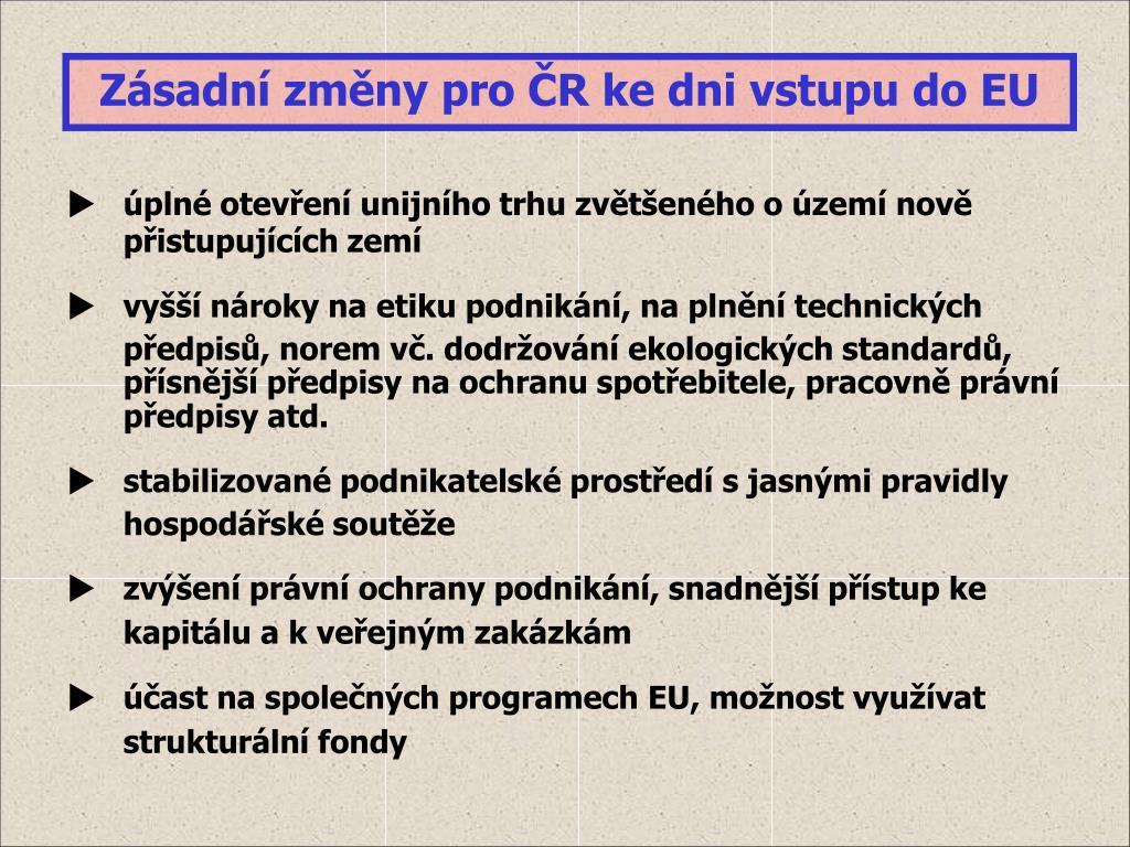 Zásadní změny pro ČR ke dni vstupu do EU