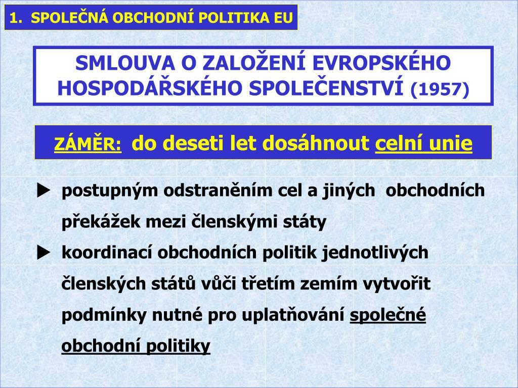 1.  SPOLEČNÁ OBCHODNÍ POLITIKA EU