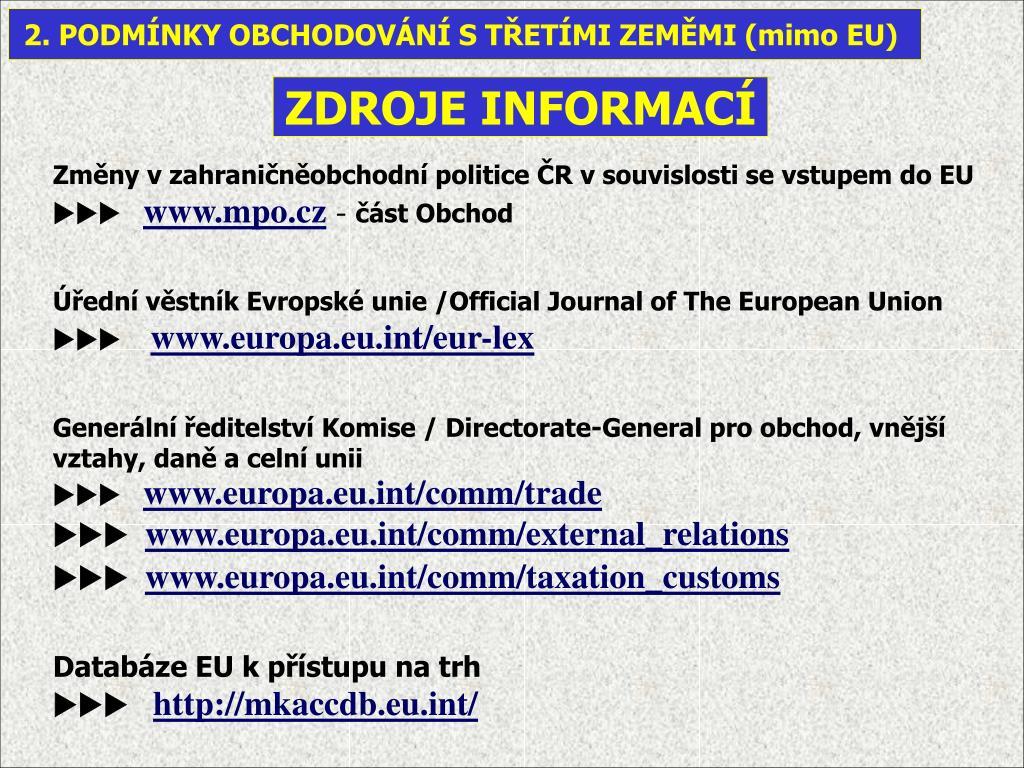 2. PODMÍNKY OBCHODOVÁNÍ S TŘETÍMI ZEMĚMI (mimo EU)