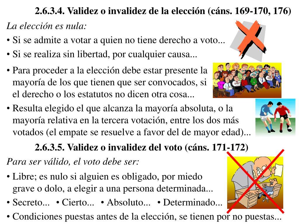 2.6.3.4. Validez o invalidez de la elección (cáns. 169-170, 176)