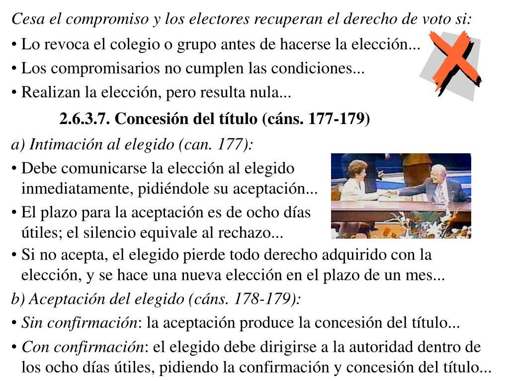 Cesa el compromiso y los electores recuperan el derecho de voto si: