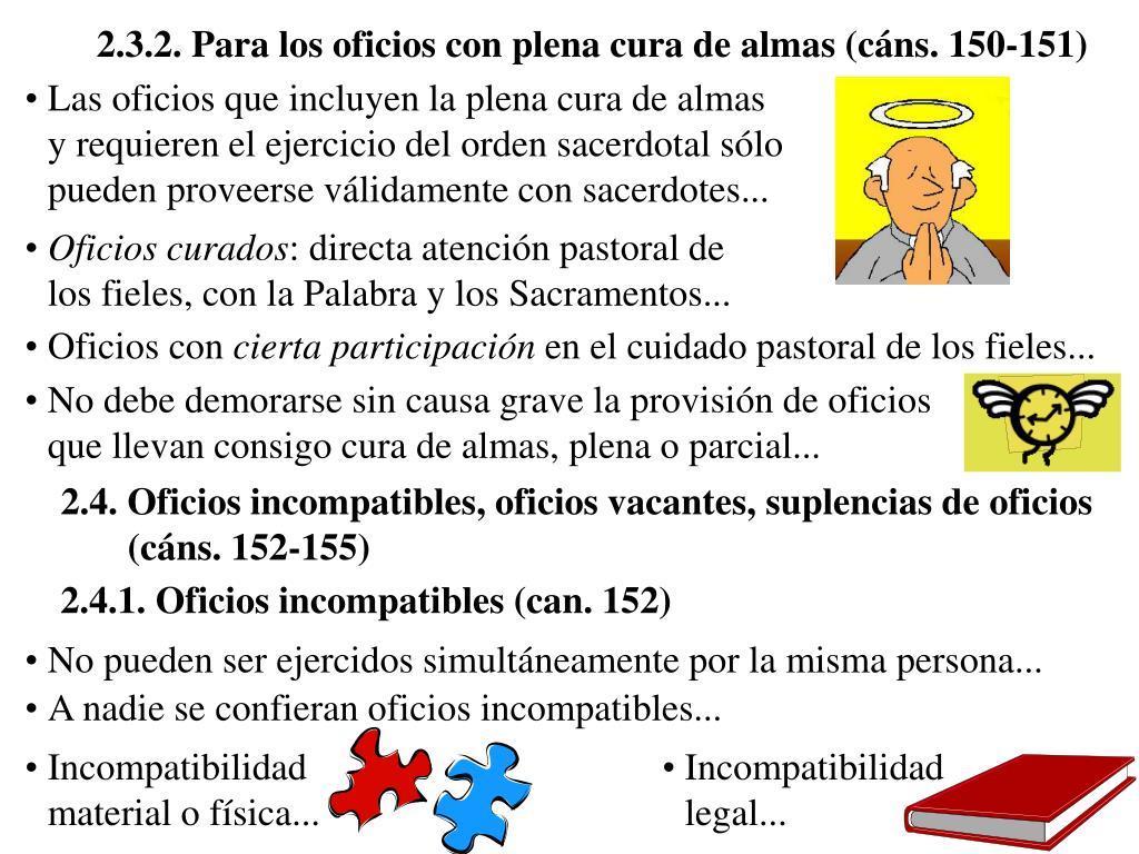 2.3.2. Para los oficios con plena cura de almas (cáns. 150-151)