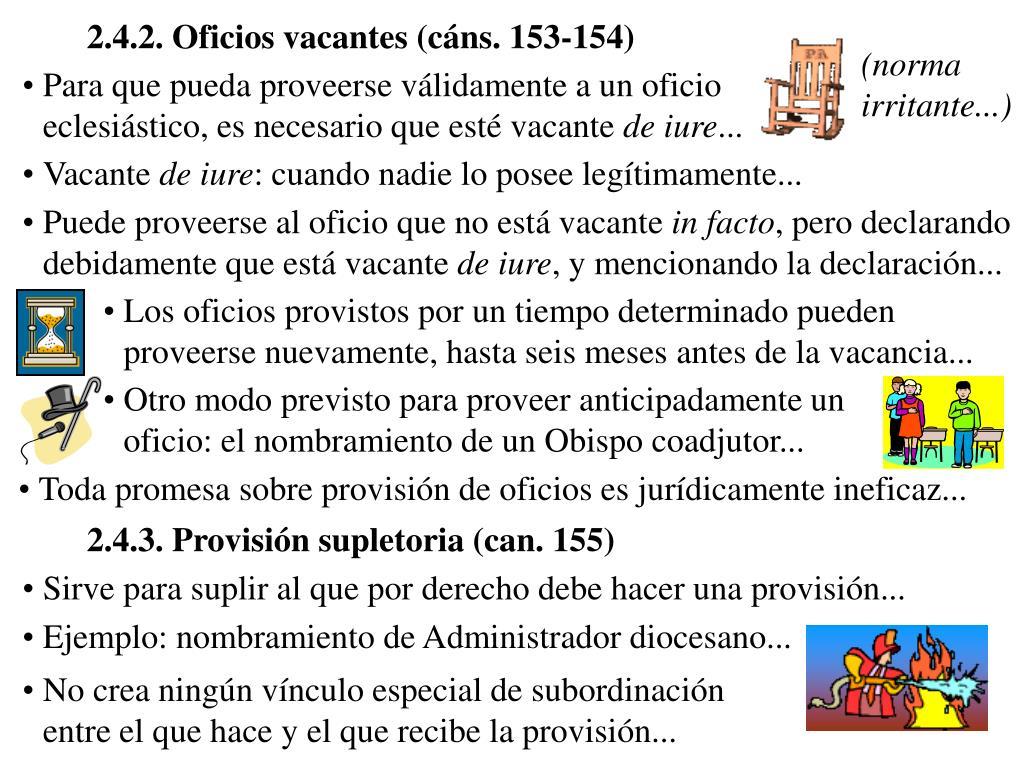 2.4.2. Oficios vacantes (cáns. 153-154)