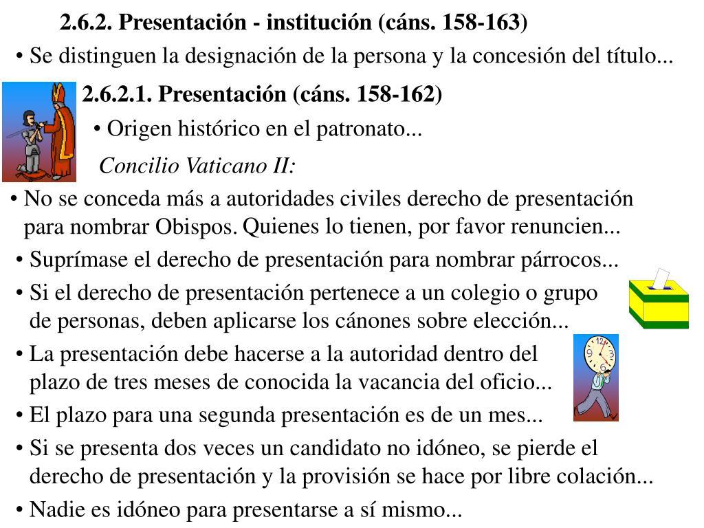 2.6.2. Presentación - institución (cáns. 158-163)