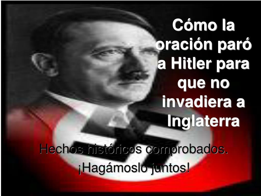 Cmo la oracin par a Hitler para que no invadiera a Inglaterra