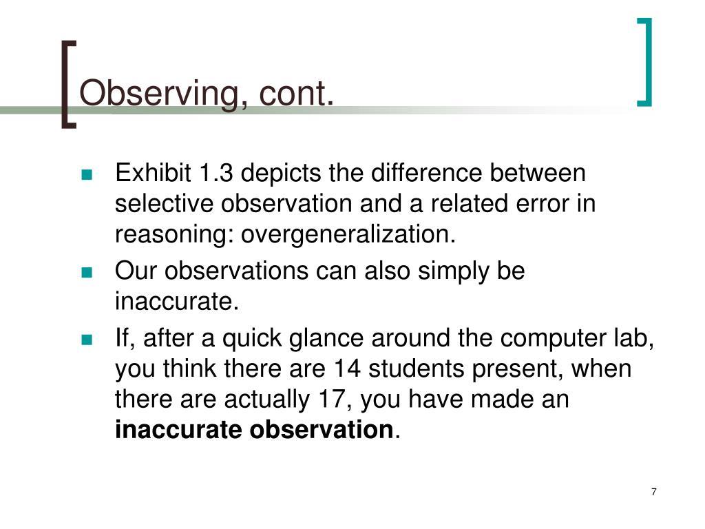 Observing, cont.