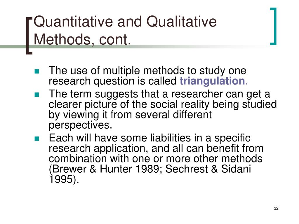 Quantitative and Qualitative Methods, cont.