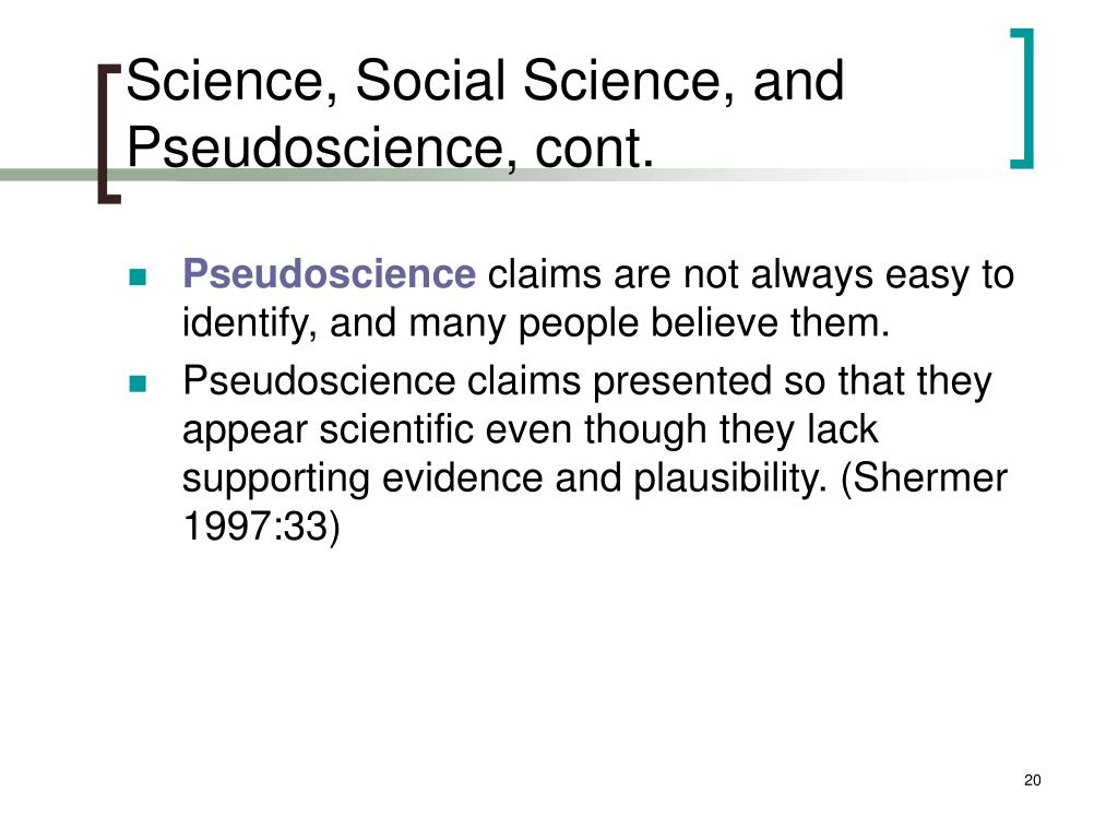 Science, Social Science, and Pseudoscience, cont.