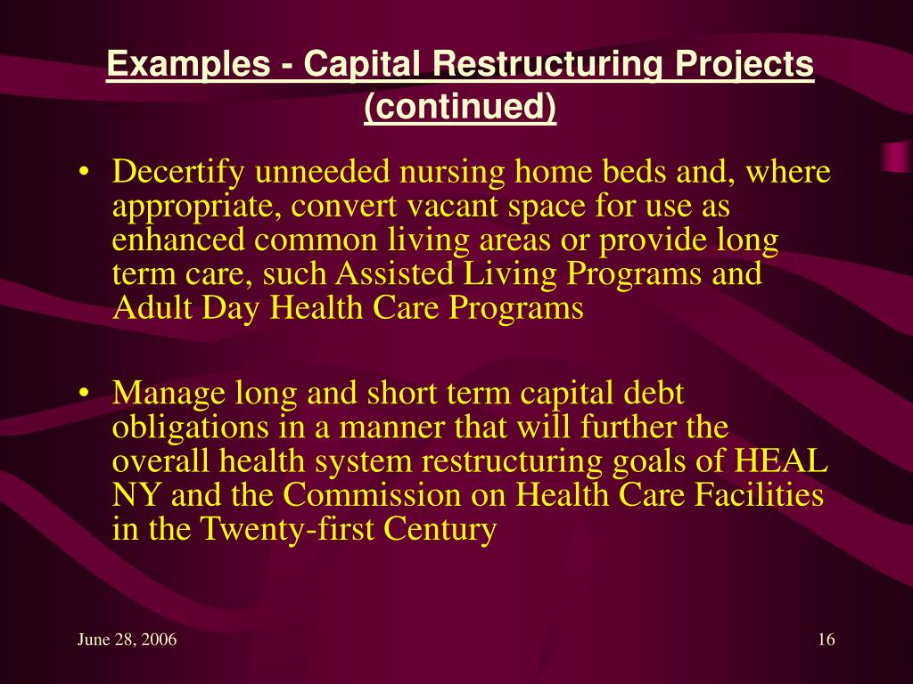 Examples - Capital Restructuring Projects (continued)