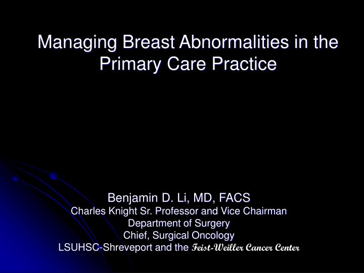 Managing breast abnormalities in the primary care practice l.jpg